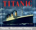 Titanic and Illustrated History